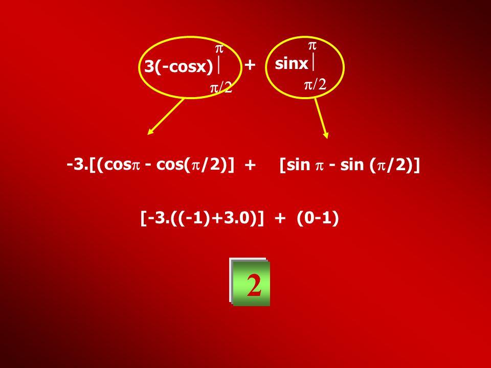 2 3(-cosx)   + sinx -3.[(cos - cos(/2)] + [sin  - sin (/2)]